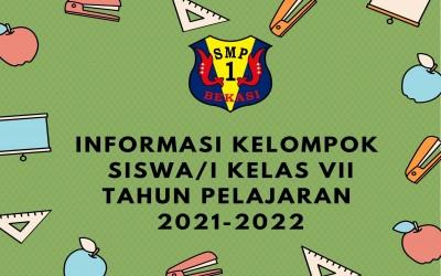 INFORMASI DAFTAR KELOMPOK SISWA/I KELAS VII TAHUN PELAJARAN 2021-2022